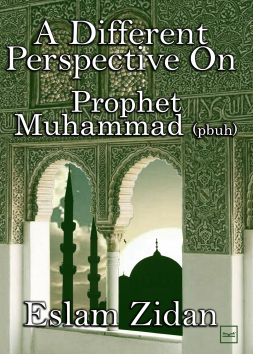 A different perspective on prophet Muhammad (pbuh)