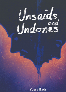 unsaids and undones