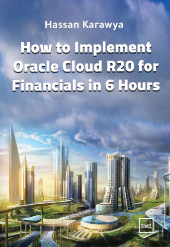 How to Implement Oracle Cloud R20 for Financials in 6 Hours